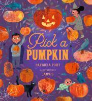 Pick a pumpkin1 volume (unpaged) : color illustrations ; 28 cm
