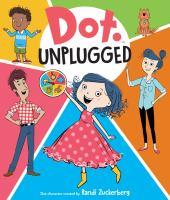 Dot. Unplugged
