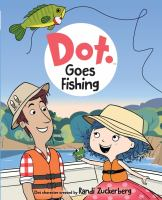Dot. Goes Fishing