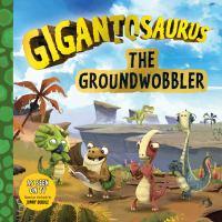 The groundwobbler.