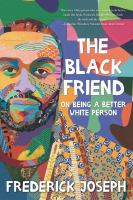 Cover of The Black Friend : On Bein