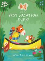 Raj and the Best Vacation Ever!