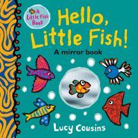 HELLO, LITTLE FISH!