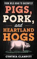 Pigs, Pork and Heartland Hogs