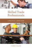 Skilled Trade Professionals : A Practical Career Guide