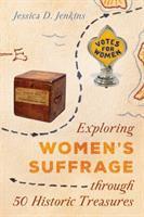 Exploring Women's Suffrage Through 50 Historic Treasures