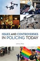 Issues and Controversies in Policing Today