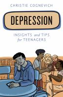 Depression : insights and tips for teenagersxi, 163 pages : illustrations ; 22 cm.