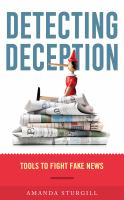 Detecting deception : tools to fight fake news