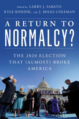 A return to normalcy  the 2020 election that almost broke America