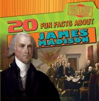 20 Fun Facts About James Madison