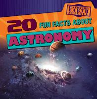 20 Fun Facts About Astronomy