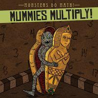 Mummies Multiply!