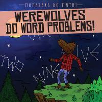 Werewolves Do Word Problems!