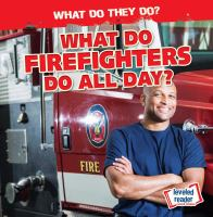 What Do Firefighters Do All Day?