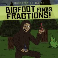 Bigfoot Finds Fractions!