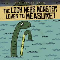 The Loch Ness Monster Loves to Measure!