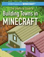 UNOFFICIAL GUIDE TO BUILDING TOWNS IN MINECRAFT