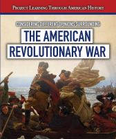 Considering Different Opinions Surrounding the American Revolutionary War