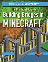 UNOFFICIAL GUIDE TO BUILDING BRIDGES IN MINECRAFT