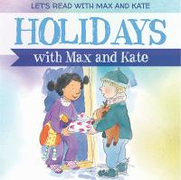 Holidays With Max and Kate