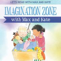 Imagination Zone With Max and Kate