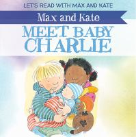 Max and Kate Meet Baby Charlie