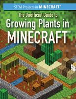 The Unofficial Guide to Growing Plants in Minecraft