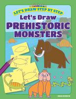 Let's Draw Prehistoric Monsters