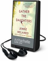 Gather the Daughters (Playaway)