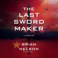 The Last Sword Maker A Thriller