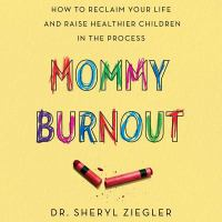 MOMMY BURNOUT[AUDIO BOOK]UNABRIDGED