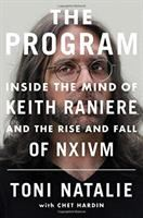 The program : inside the mind of Keith Raniere and the rise and fall of Nxivm