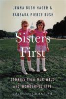 Sisters first : stories from our wild and wonderful life