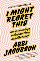 I might regret this : essays, drawings, vulnerabilities, and other stuff