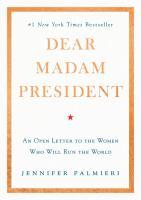 Dear Madam President