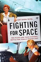 Fighting-for-space-:-two-pilots-and-their-historic-battle-for-female-spaceflight-