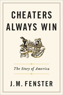 Cheaters Always Win: The Story of America(book-cover)