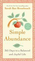Simple Abundance : 365 Days to A Balanced and Joyful Life