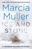 Ice and Stone : A Sharon Mccone Mystery