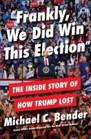 \: The Inside Story of How Trump Lost