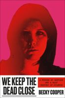 Cover of We Keep the Dead Close: A