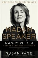 Madam Speaker : Nancy Pelosi and the Lessons of Power