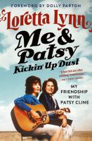 Me & Patsy, kickin' up dust [large print] : my friendship with Patsy Cline