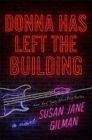 Donna has left the building : a novel