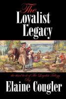 The Loyalist's Legacy