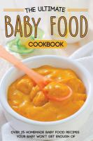 The Ultimate Baby Food Cookbook