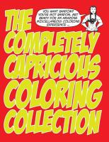The Completely Capricious Coloring Collection