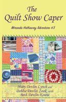 The Quilt Show Caper: Miranda Hathaway Adventure #3