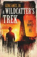 A Wildcatter's Trek